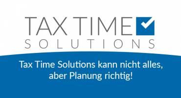 Tax Time Solutions kann nicht alles, aber Planung richtig!